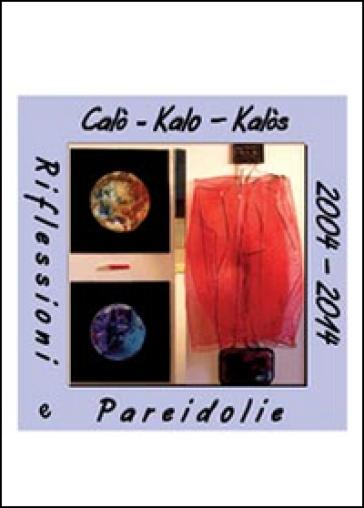Riflessioni e pareidolie - Calogero Carbone |
