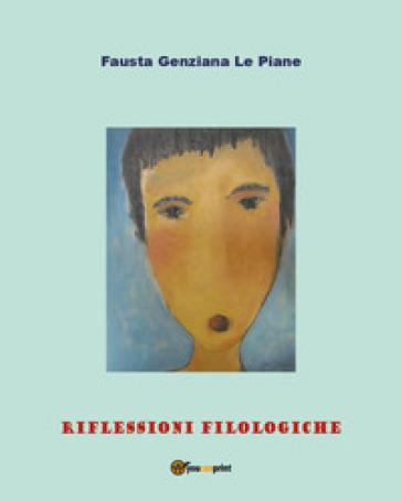 Riflessioni filologiche - Fausta Genziana Le Piane pdf epub