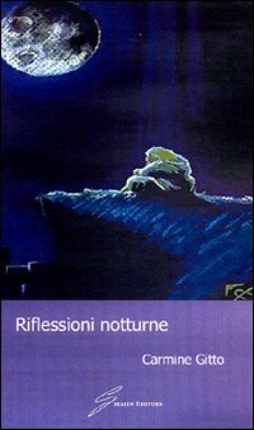 Riflessioni notturne - Carmine Gitto | Kritjur.org