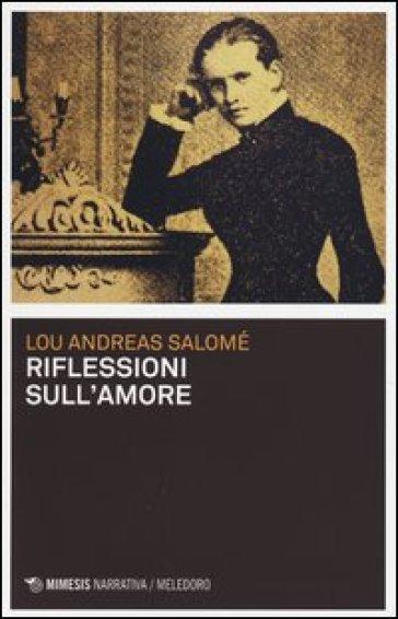 Riflessioni sull'amore - Lou Andreas-Salomé |