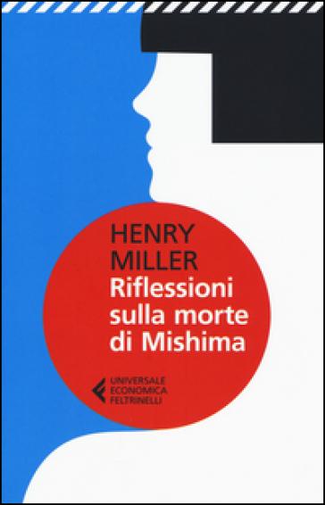 Riflessioni sulla morte di Mishima - Henry Miller |