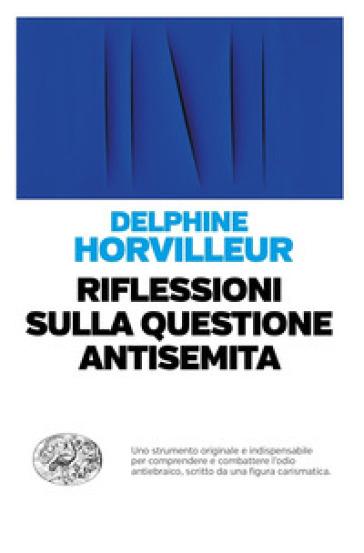 Riflessioni sulla questione antisemita - Delphine Horvilleur |