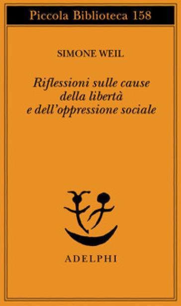 Riflessioni sulle cause della libertà e dell'oppressione sociale - Simone Weil | Kritjur.org