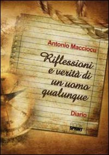 Riflessioni e verità di un uomo qualunque - Antonio Macciocu  