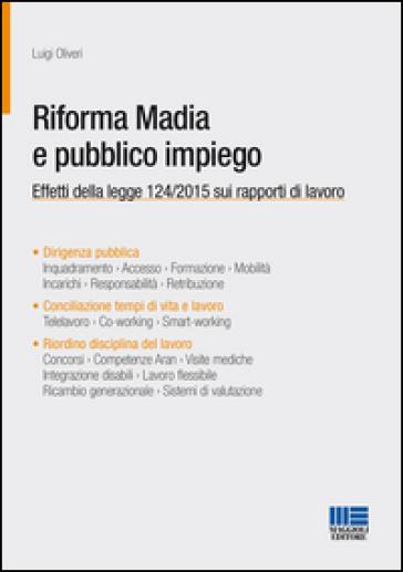 Riforma Madia e pubblico impiego - Luigi Oliveri |