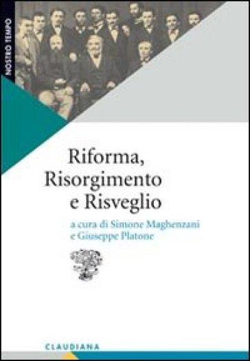 Riforma, Risorgimento e risveglio. Il protestantesimo italiano tra radici storiche e questioni contemporanee