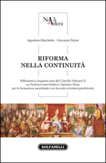 Riforma nella continuità. Riflessioni a cinquanta anni dal Concilio Vaticano II - Agostino Marchetto   Kritjur.org