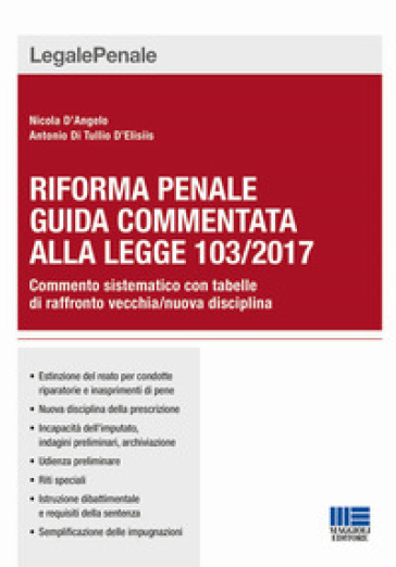 Riforma penale. Guida commentata alla Legge 103/2017 - Nicola D'Angelo   Thecosgala.com