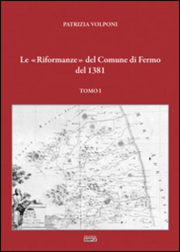 Le «Riformanze» del comune di Fermo del 1381. 1. - Patrizia Volponi | Kritjur.org
