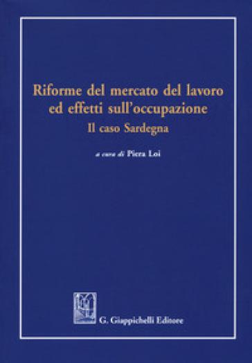Riforme del mercato del lavoro ed effetti sull'occupazione. Il caso Sardegna - P. Loi | Ericsfund.org
