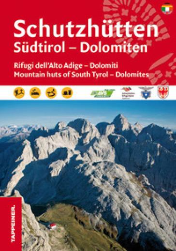 Rifugi dell'Alto Adige. Dolomiti. Con carta 1:173.000. Ediz. italiana,inglese e tedesca