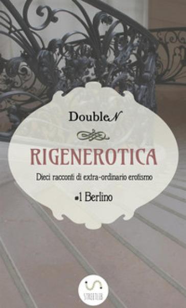 Rigenerotica - Doublen | Rochesterscifianimecon.com