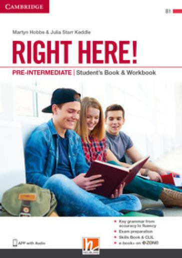 Right here! Pre-intermediate. Student's pack: Start book, Work book, Skills book. Per le Scuole superiori. Con espansione online - Julia Starr Keddle   Rochesterscifianimecon.com