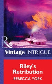 Riley s Retribution (Mills & Boon Intrigue) (Big Sky Bounty Hunters, Book 5)