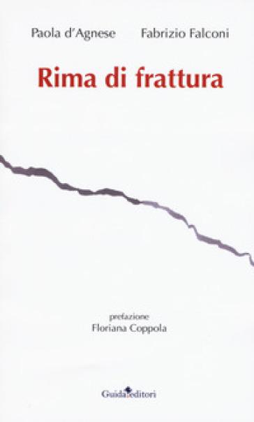 Rima di frattura - Paola D'Agnese  