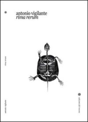 Rima rerum - Antonio Vigilante |