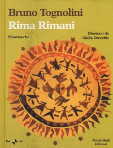 Rima rimani. Filastrocche - Bruno Tognolini | Kritjur.org
