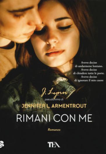 Rimani con me - Armentrout Jennifer L. (J. Lynn) pdf epub