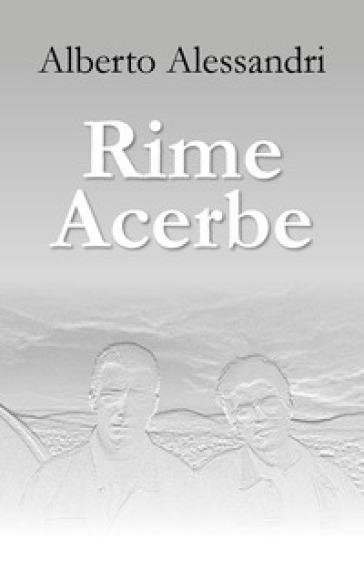 Rime acerbe - Alberto Alessandri   Kritjur.org