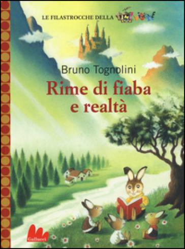 Rime di fiaba e realtà - Bruno Tognolini |