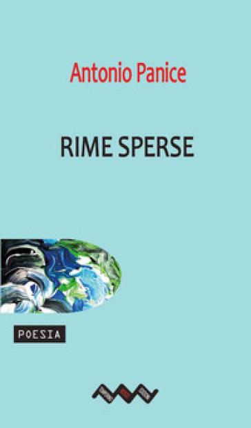 Rime sperse - Antonio Panice  