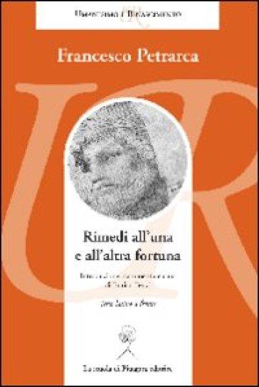Rimedi all'una e all'altra fortuna. Testo latino a fronte - Francesco Petrarca pdf epub