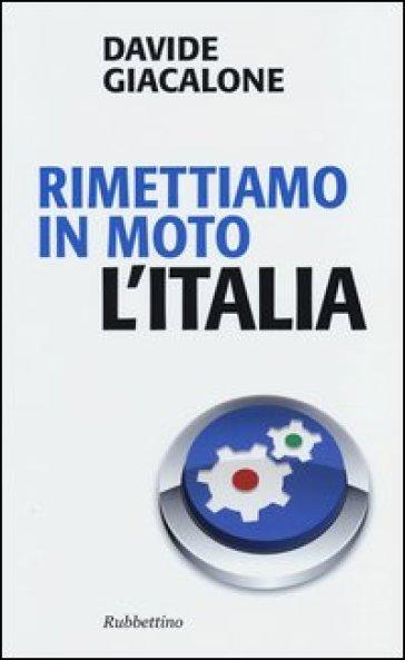 Rimettiamo in moto l'Italia - Davide Giacalone pdf epub