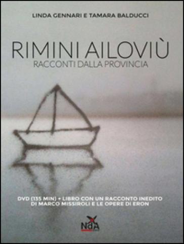 Rimini ailoviù. Racconti dalla provincia. DVD. Con libro - Linda Gennari pdf epub