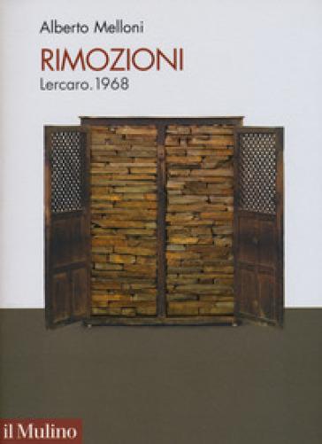 Rimozioni. Lercaro 1968 - Alberto Melloni  