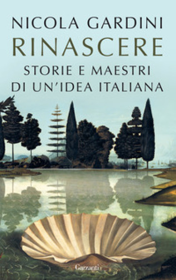 Rinascere. Storie e maestri di un'idea italiana - Nicola Gardini pdf epub