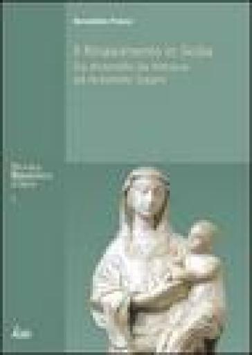 Il Rinascimento in Sicilia. Da Antonello da Messina ad Antonello Gagini - Benedetto Patera | Rochesterscifianimecon.com