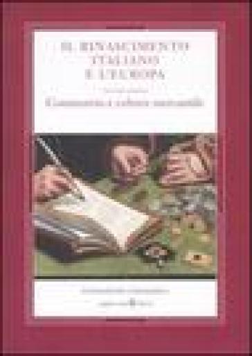 Rinascimento italiano e l'Europa (Il). Vol. 4: Commercio e cultura mercantile - R. C. Muller |