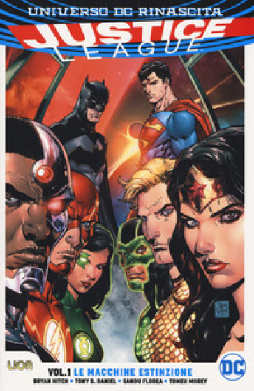 Rinascita. Justice League. 1: Le macchine estinzione - Bryan Hitch  
