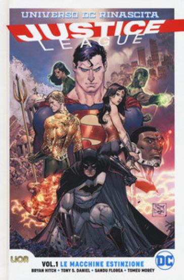 Rinascita. Justice League. 1: Le macchine estinzione - Bryan Hitch |