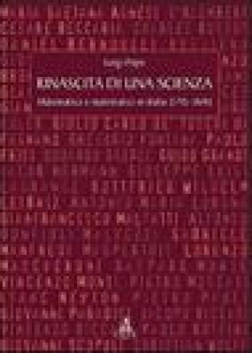 Rinascita di una scienza. Matematica e matematici in Italia (1715-1814) - Luigi Pepe |
