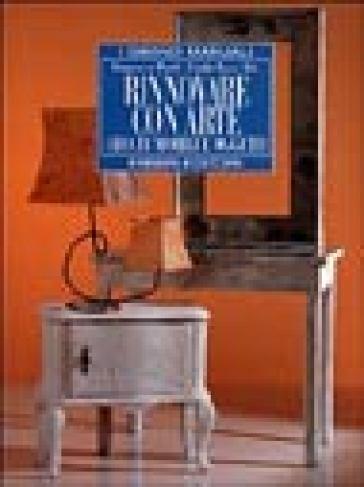 Rinnovare con arte vecchi mobili e oggetti francesca for Mobili vecchi regalo