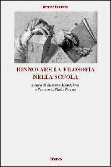 Rinnovare la filosofia nella scuola - Paolo Parrini  