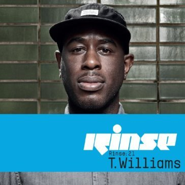 Rinse:21 - t.williams