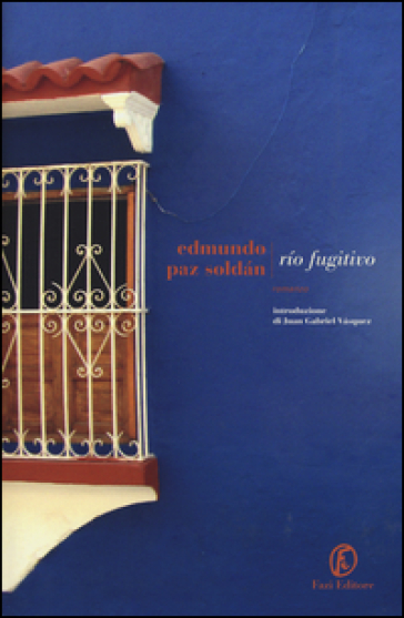 Rìo Fugitivo - Edmundo Paz Soldan pdf epub