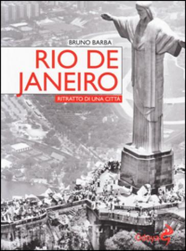 Rio de Janeiro. Ritratto di una città - Bruno Barba   Kritjur.org