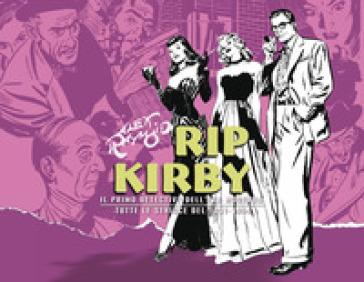 Rip Kirby. Il primo detective dell'era moderna. Strisce giornaliere. 3: 1951-1954 - Alex Raymond   Thecosgala.com