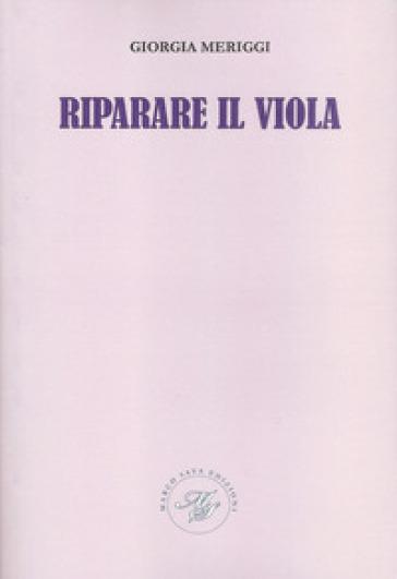 Riparare il viola - Giorgia Meriggi |