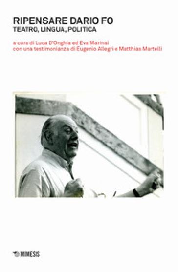 Ripensare Dario Fo. Teatro, lingua, politica - L. D'Onghia pdf epub
