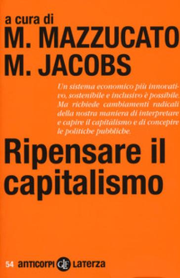 Ripensare il capitalismo - F. Galimberti |