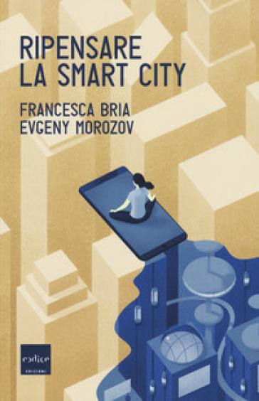 Ripensare la smart city - Francesca Bria |