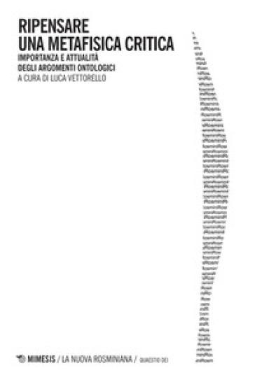 Ripensare una metafisica critica. Importanza e attualità degli argomenti ontologici - L. Vettorello pdf epub