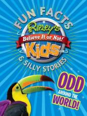 Ripley s Fun Facts & Silly Stories: Odd Around the World