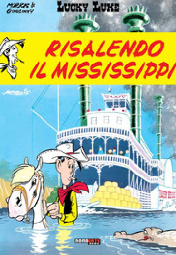Risalendo il Mississippi. Lucky Luke - Morris | Rochesterscifianimecon.com