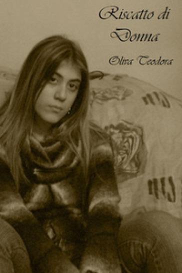 Riscatto di donna - Teodora Oliva pdf epub