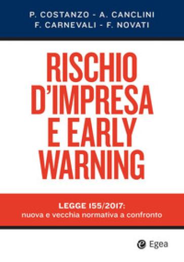 Rischio d'impresa e early warning. Legge 155/2017: nuova e vecchia normativa a confronto - Paolo Costanzo |